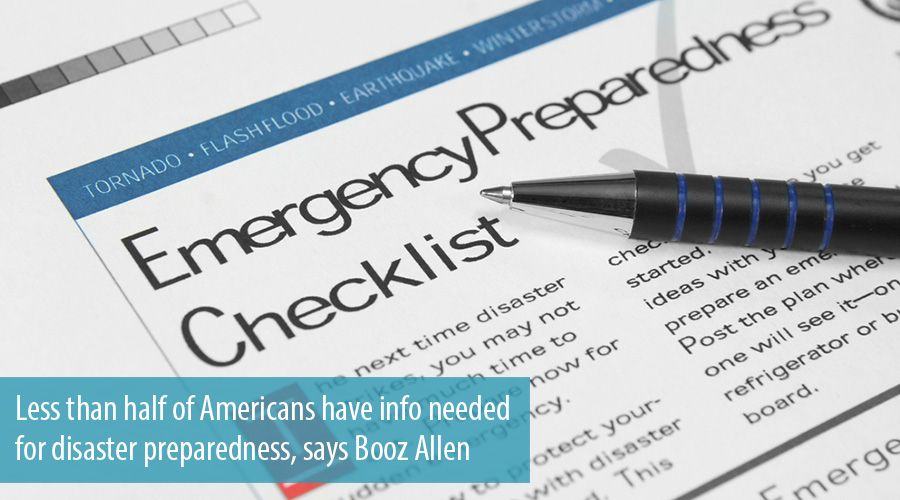 Less than half of Americans have info needed for disaster preparedness, says Booz Allen