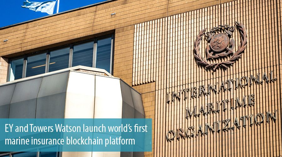 EY and Towers Watson launch world's first marine insurance blockchain platform