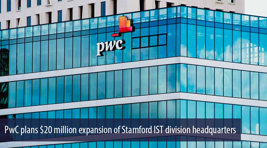 PwC plans $20 million expansion of Stamford IST division headquarters