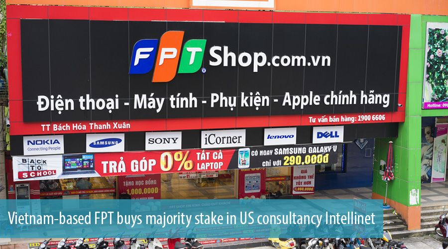 Vietnam-based FPT buys majority stake in US consultancy Intellinet