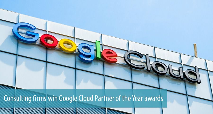 Consulting firms win Google Cloud Partner of the Year awards