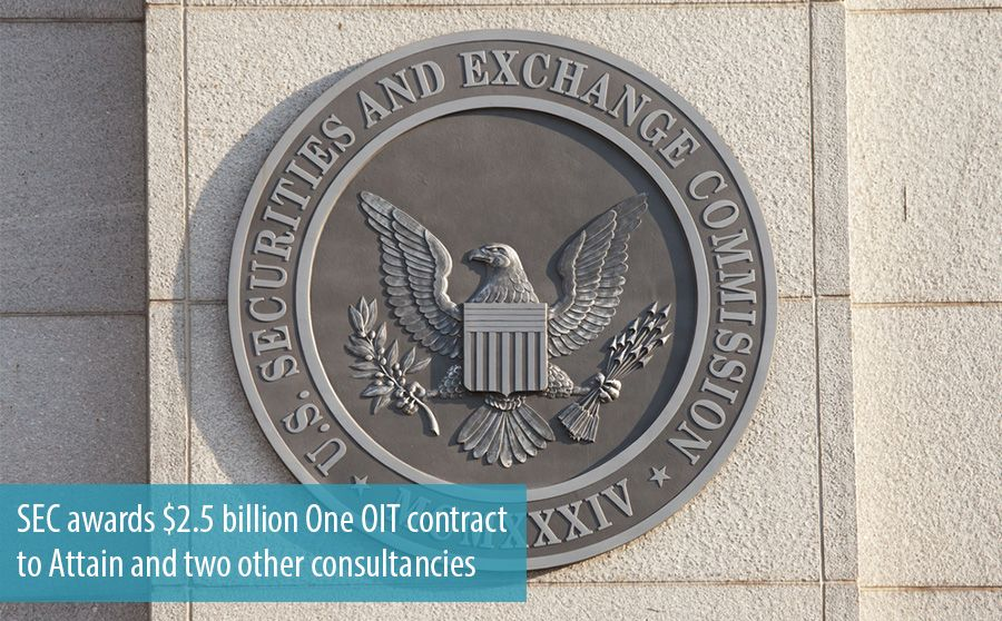 SEC awards $2.5 billion One OIT contract to Attain and two other consultancies