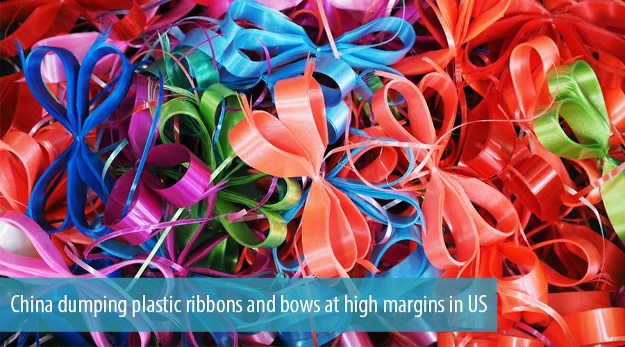 China dumping plastic ribbons and bows at high margins in US