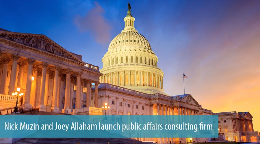 Nick Muzin and Joey Allaham launch public affairs consulting firm