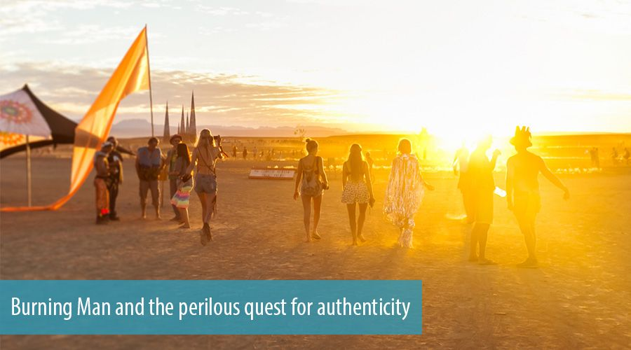 Burning Man and the perilous quest for authenticity