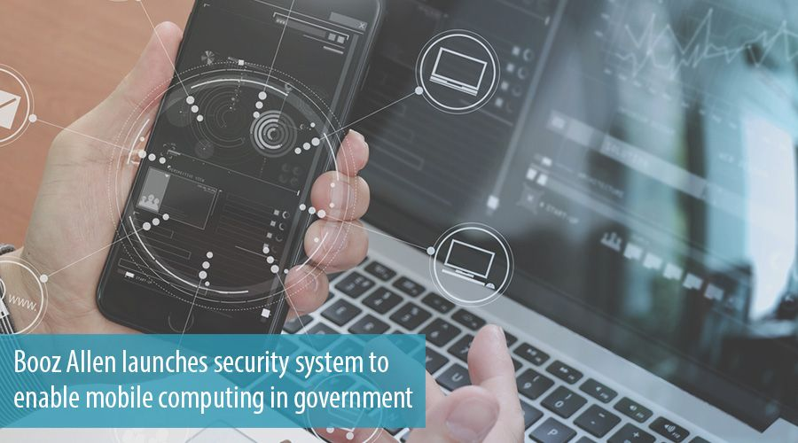 Booz Allen launches security system to enable mobile computing in government