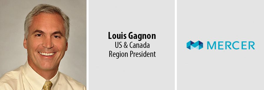 Mercer Canada CEO Louis Gagnon promoted to US & Canada Region President