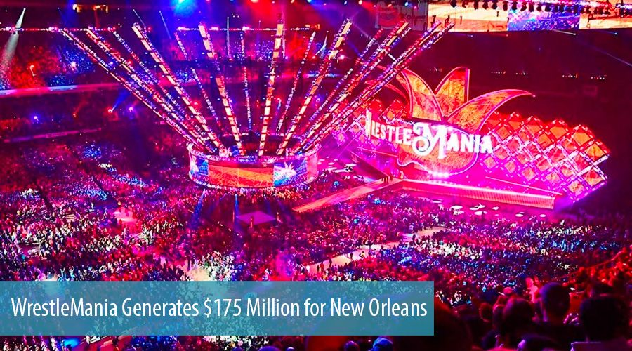 WrestleMania Generates $175 Million for New Orleans