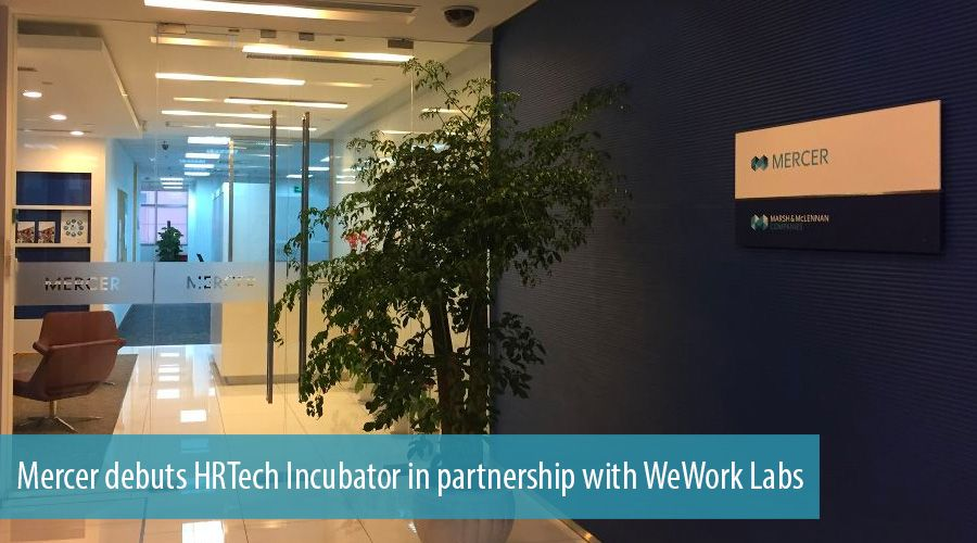 Mercer debuts HRTech Incubator in partnership with WeWork Labs