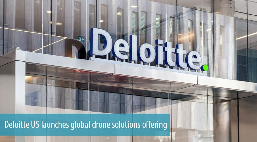 Deloitte US launches global drone solutions offering