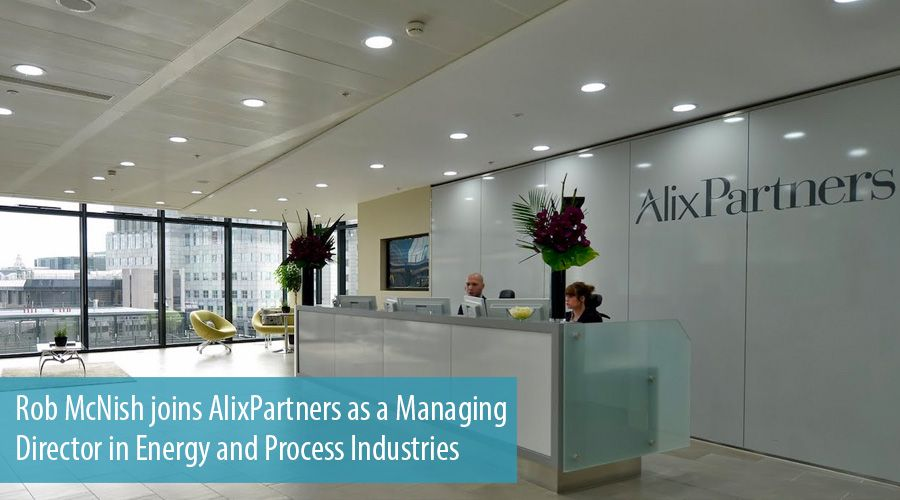 Rob McNish joins AlixPartners as a Managing Director in Energy and Process Industries
