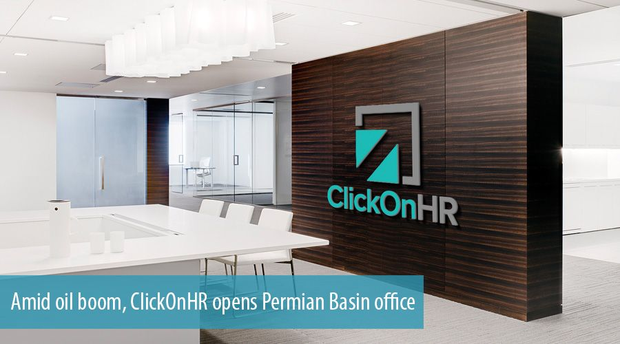 Amid oil boom, ClickOnHR opens Permian Basin office