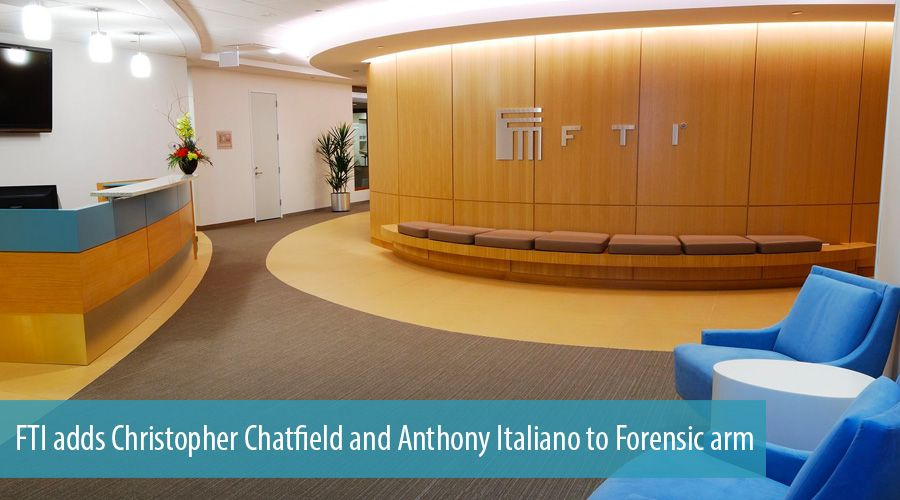 FTI adds Christopher Chatfield and Anthony Italiano to Forensic arm