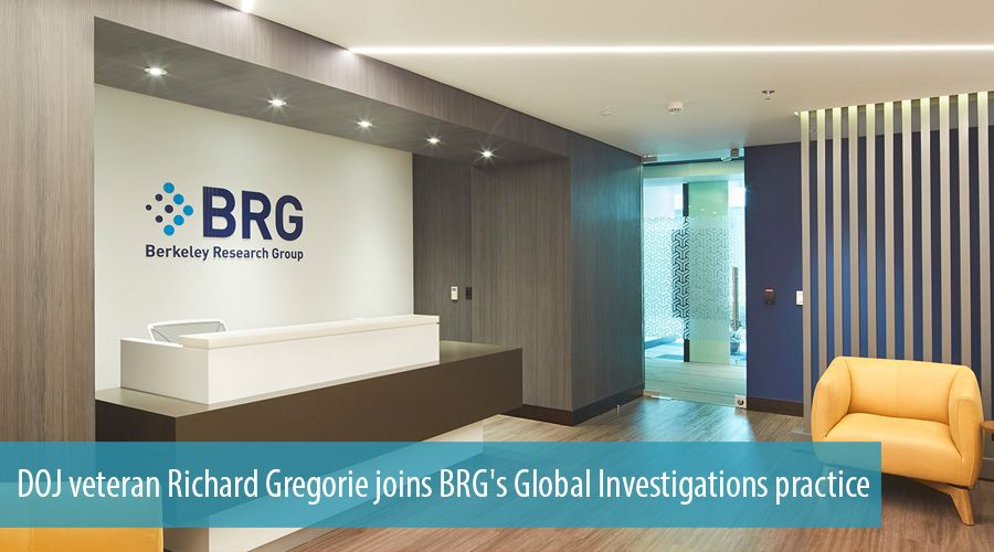 DOJ veteran Richard Gregorie joins BRG's Global Investigations practice