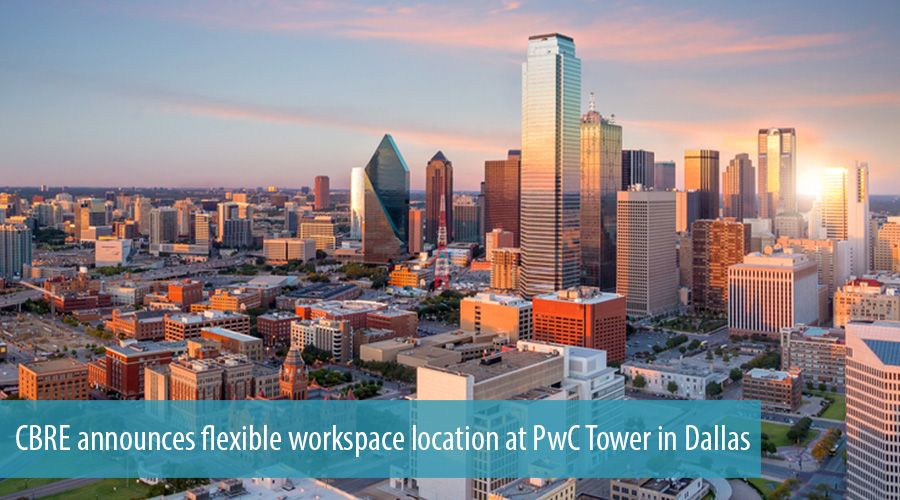 CBRE announces flexible workspace location at PwC Tower in Dallas