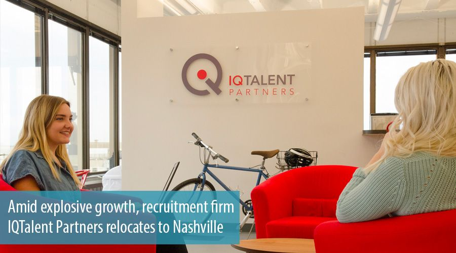 Amid explosive growth, recruitment firm IQTalent Partners relocates to Nashville