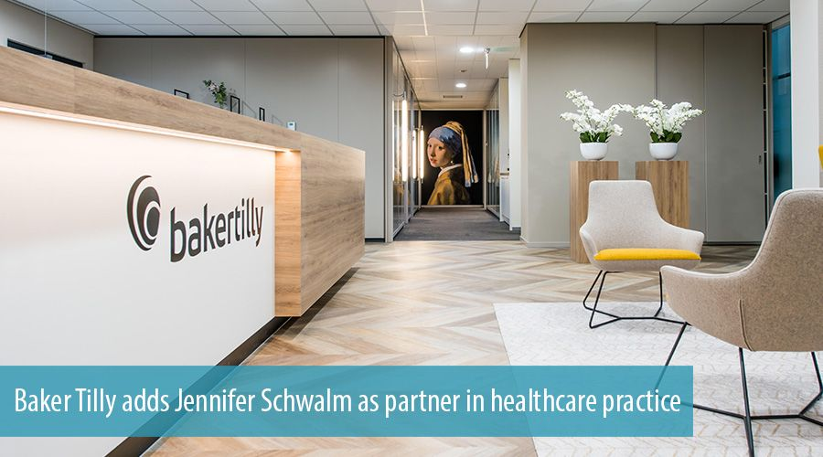 Baker Tilly adds Jennifer Schwalm as partner in healthcare practice