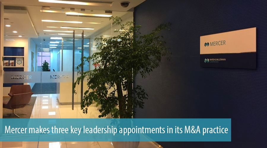 Mercer makes three key leadership appointments in its M&A practice