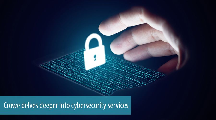 Crowe delves deeper into cybersecurity services
