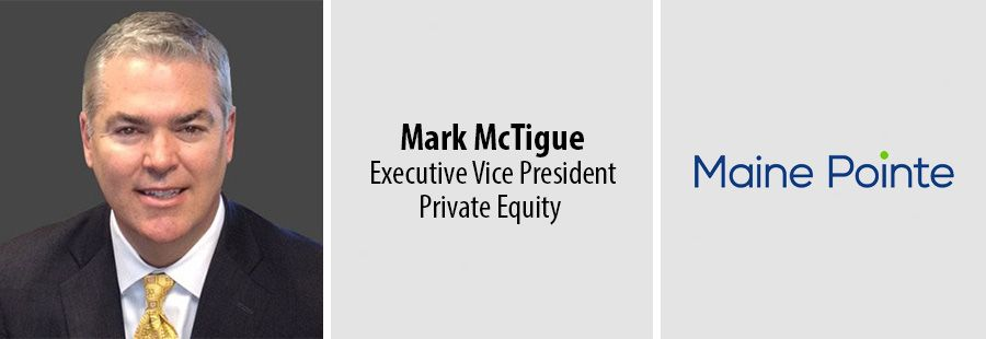 Maine Pointe promotes Mark McTigue to EVP in Private Equity practice
