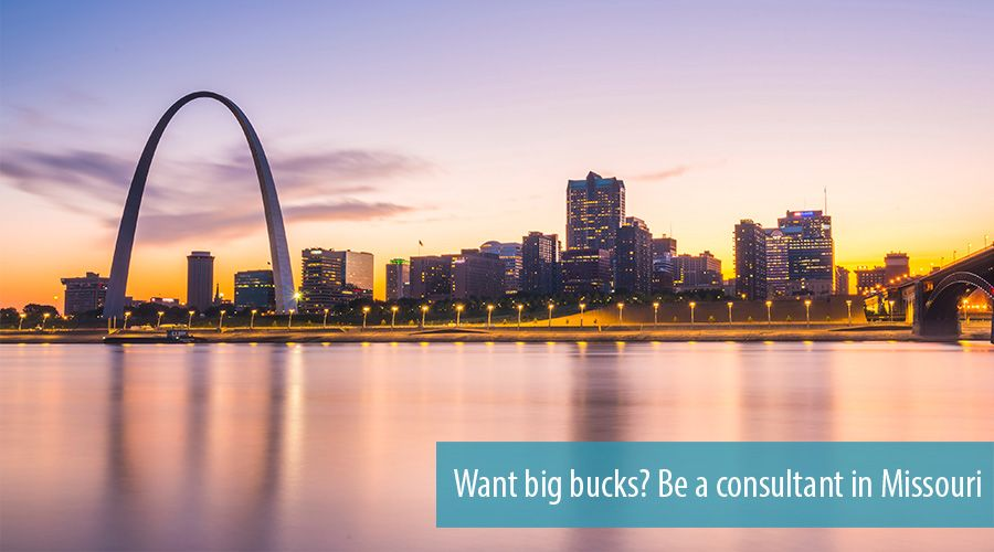 Want big bucks? Be a consultant in Missouri