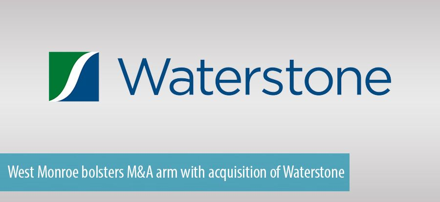 West Monroe bolsters M&A arm with acquisition of Waterstone
