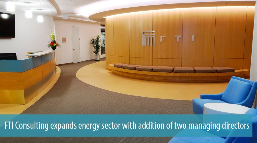 FTI Consulting expands energy sector with addition of two managing directors