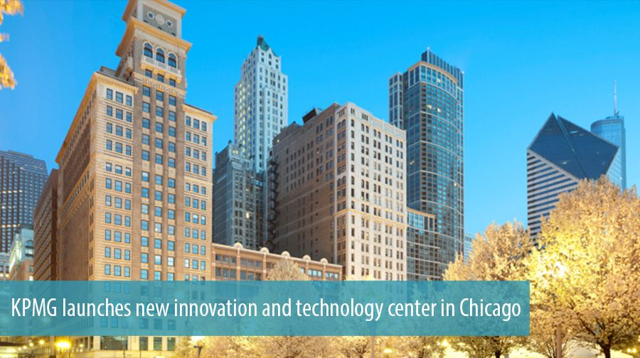 KPMG launches new innovation and technology center in Chicago