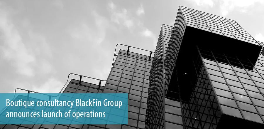 Boutique consultancy BlackFin Group  announces launch of operations