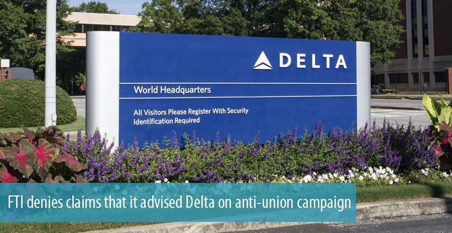 FTI denies claims that it advised Delta on anti-union campaign
