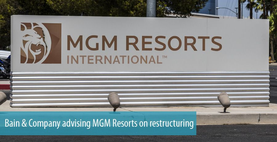Bain & Company advising MGM Resorts on restructuring