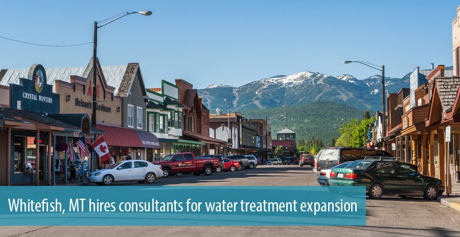 Whitefish, MT hires consultants for water treatment expansion