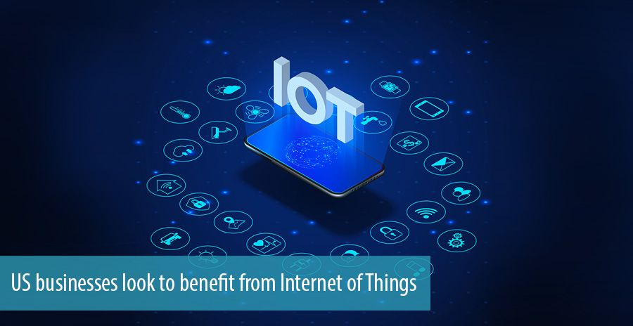 US businesses look to benefit from Internet of Things