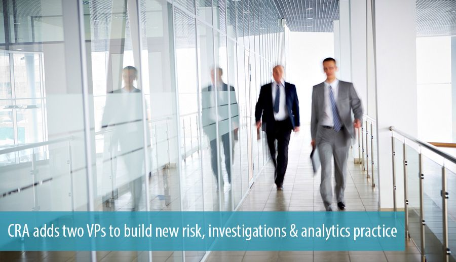 CRA adds two VPs to build new risk, investigations & analytics practice