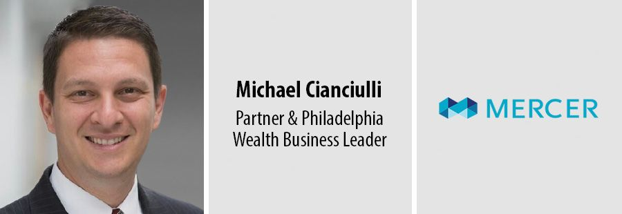 Mercer names Michael Cianciulli as Philadelphia office business leader of wealth