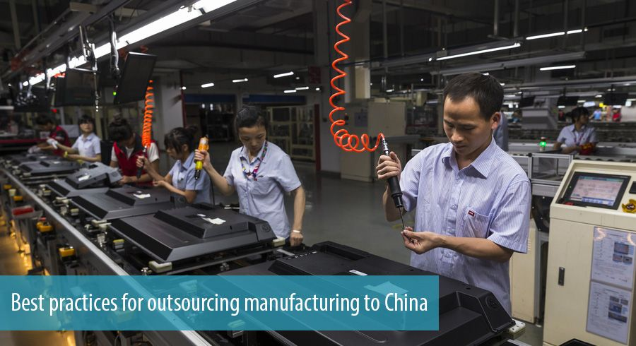 Best practices for outsourcing manufacturing to China