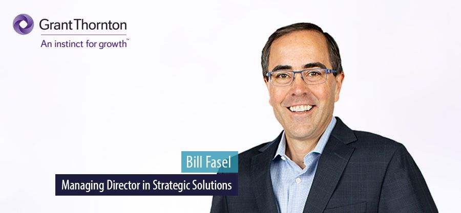 Grant Thornton adds Bill Fasel as managing director in strategic solutions