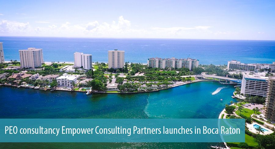 PEO consultancy Empower Consulting Partners launches in Boca Raton