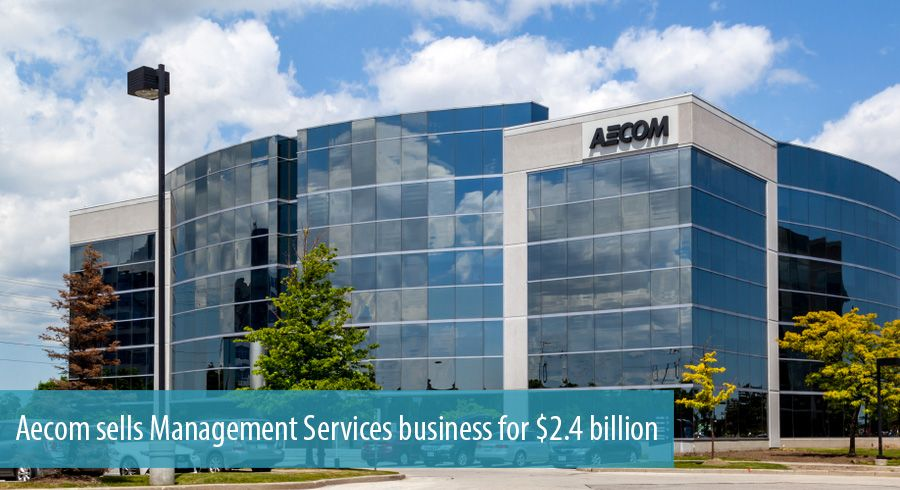 Aecom sells Management Services business for 2.4 billion
