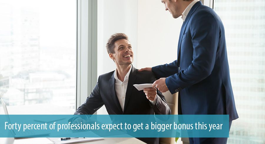 Forty percent of professionals expect to get a bigger bonus this year