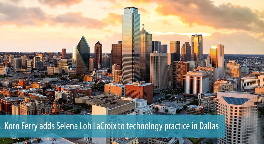Korn Ferry adds Selena Loh LaCroix to technology practice in Dallas