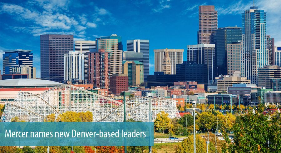Mercer names new Denver-based leaders