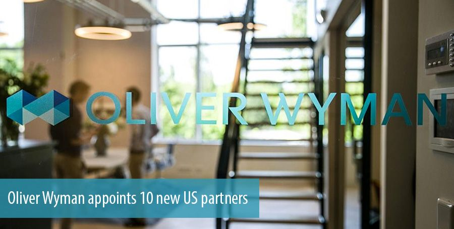 Oliver Wyman appoints 10 new US partners