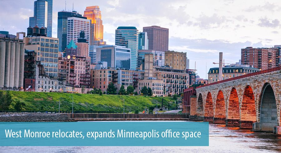 West Monroe relocates, expands Minneapolis office space