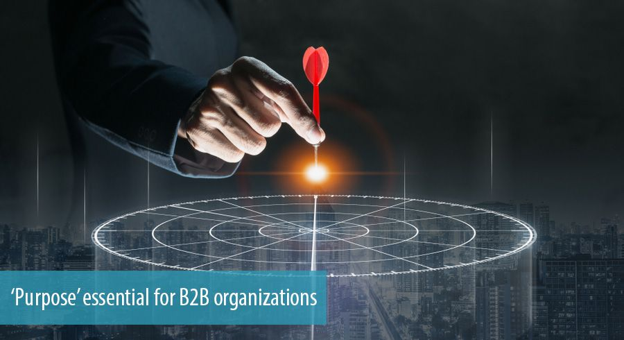 'Purpose' essential for B2B organizations