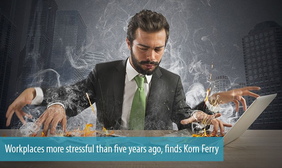 Workplaces more stressful than five years ago, finds Korn Ferry