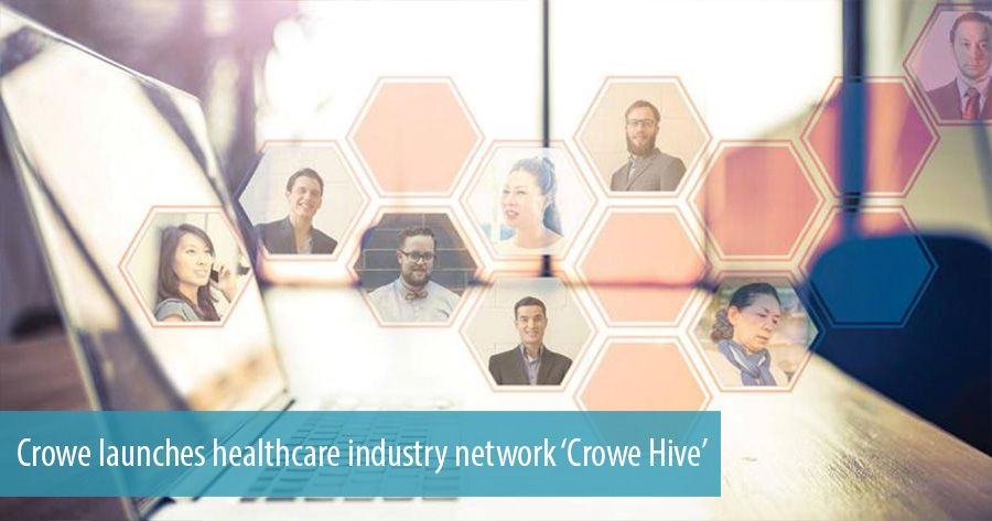 Crowe launches healthcare industry network 'Crowe Hive'