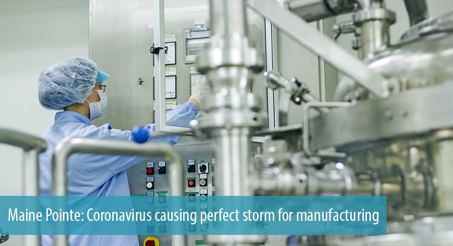 Maine Pointe: Coronavirus causing perfect storm for manufacturing