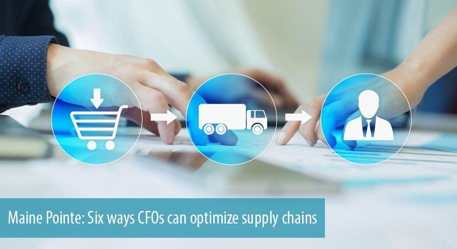 Maine Pointe: Six ways CFOs can optimize supply chains