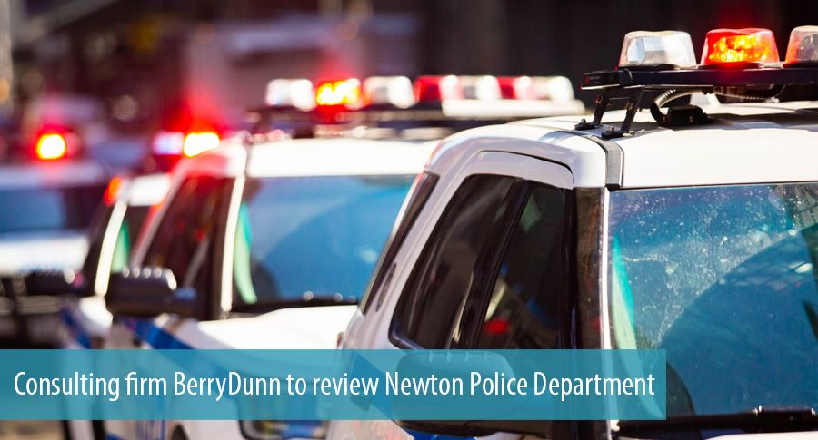 Consulting firm BerryDunn to review Newton Police Department